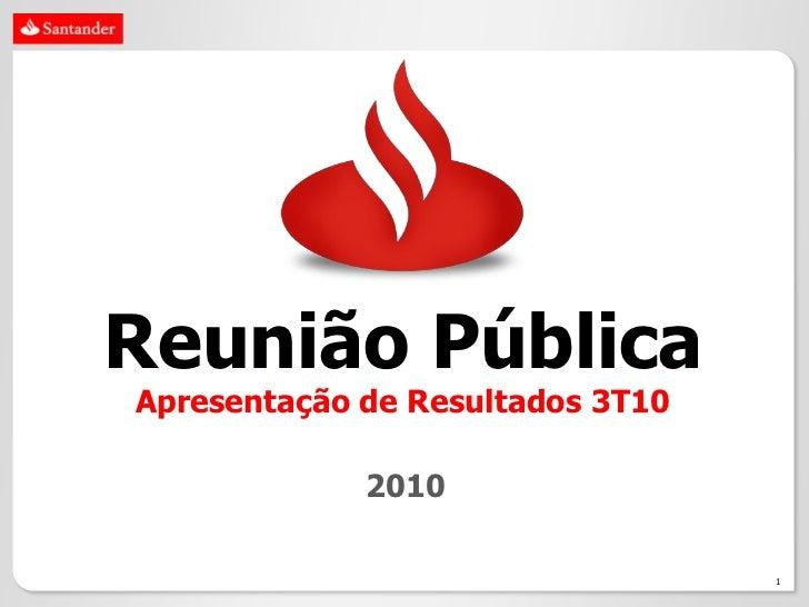 Reunião PúblicaApresentação de Resultados 3T10             2010                                  1