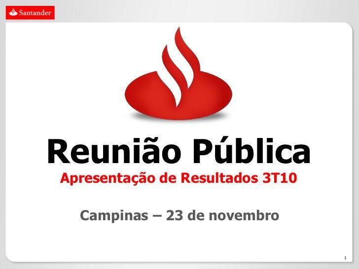 Reunião PúblicaApresentação de Resultados 3T10  Campinas – 23 de novembro                                  1