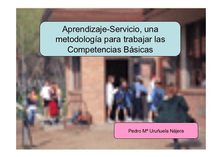 Aprendizaje-Servicio, una          metodología para trabajar las            Competencias Básicas                          ...