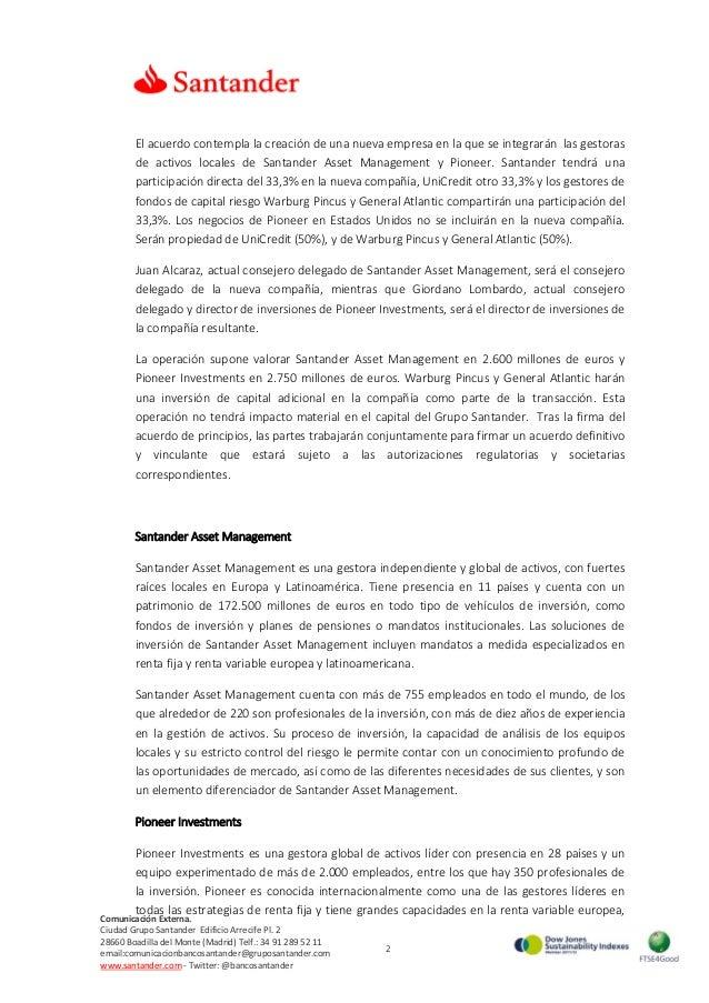 2 ComunicaciónExterna. CiudadGrupoSantanderEdificioArrecifePl.2 28660BoadilladelMonte(Madrid)Telf.:34...