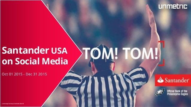 Santander USA on Social Media Oct 01 2015 - Dec 31 2015 Cover Image Courtesy of Santander Bank FB