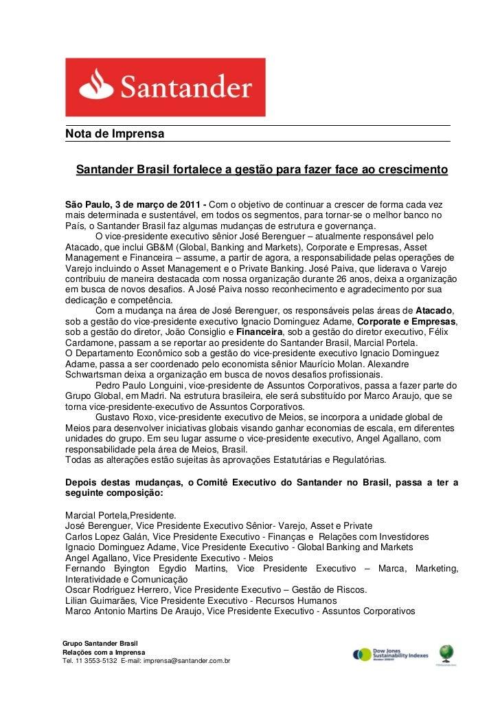Nota de Imprensa    Santander Brasil fortalece a gestão para fazer face ao crescimentoSão Paulo, 3 de março de 2011 - Com ...