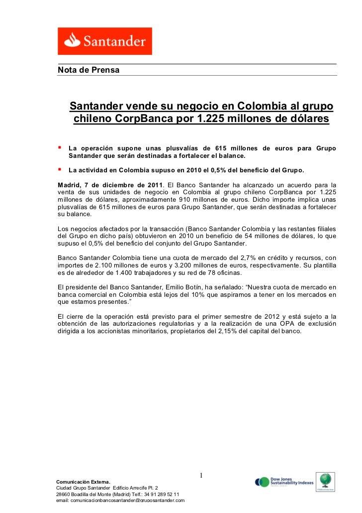 Nota de Prensa      Santander vende su negocio en Colombia al grupo       chileno CorpBanca por 1.225 millones de dólares...