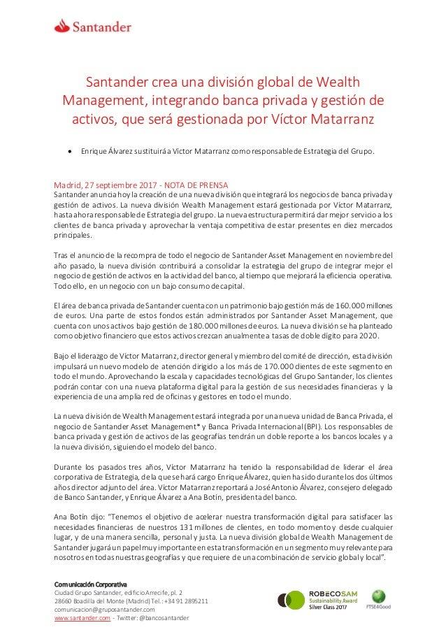 Comunicación Corporativa Ciudad Grupo Santander, edificioArrecife, pl. 2 28660 Boadilla del Monte (Madrid) Tel.: +34 91 28...