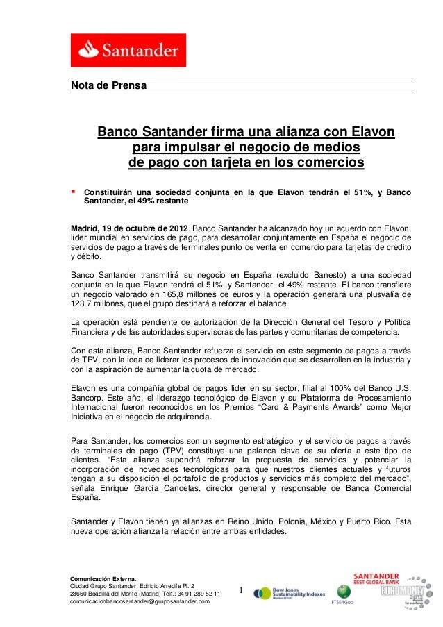 Nota de Prensa          Banco Santander firma una alianza con Elavon               para impulsar el negocio de medios     ...