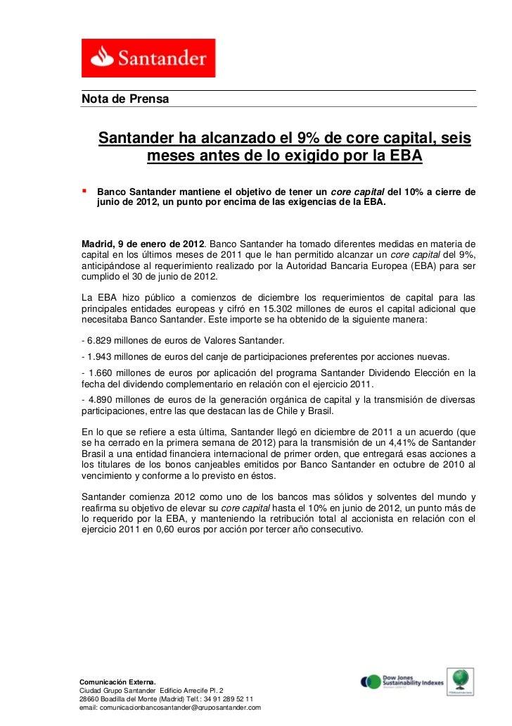 Nota de Prensa     Santander ha alcanzado el 9% de core capital, seis           meses antes de lo exigido por la EBA    B...