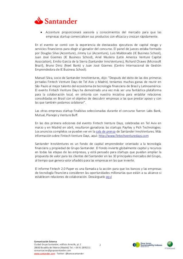2 Comunicación Externa Ciudad Grupo Santander, edificio Arrecife, pl. 2 28660 Boadilla del Monte (Madrid) Tel.: +34 91 289...