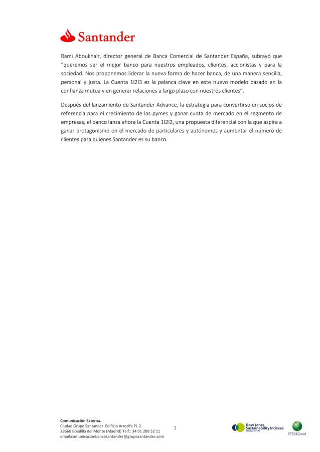2 Comunicación Externa. Ciudad Grupo Santander Edificio Arrecife Pl. 2 28660 Boadilla del Monte (Madrid) Telf.: 34 91 289 ...