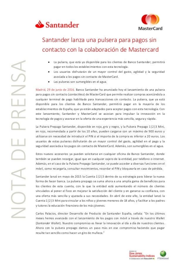 Santander lanza una pulsera para pagos sin contacto con la colaboración de Mastercard  La pulsera, que está ya disponible...