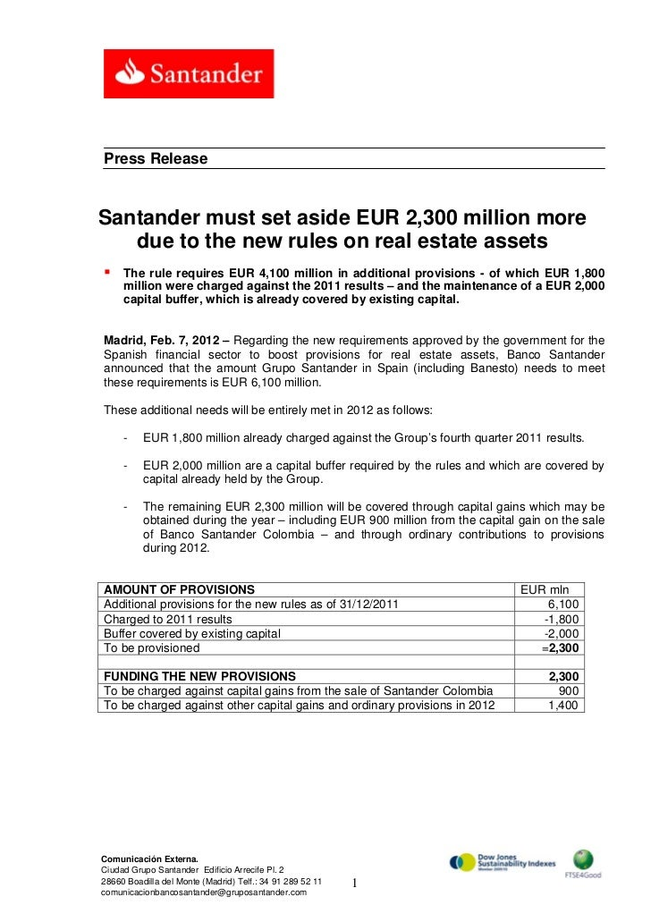 Press ReleaseSantander must set aside EUR 2,300 million more   due to the new rules on real estate assets    The rule req...