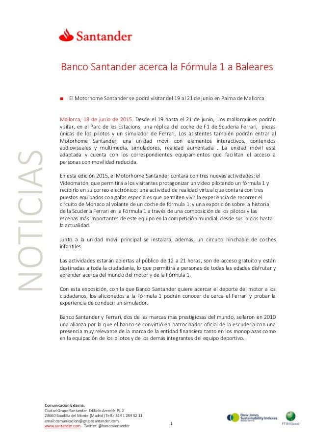 NOTICIAS Banco Santander acerca la Fórmula 1 a Baleares ■ El Motorhome Santander se podrá visitar del 19 al 21 de junio en...