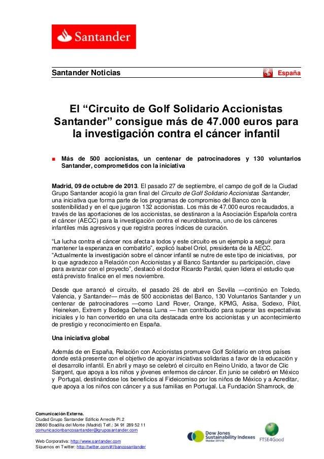 Comunicación Externa. Ciudad Grupo Santander Edificio Arrecife Pl.2 28660 Boadilla del Monte (Madrid) Telf.: 34 91 289 52 ...
