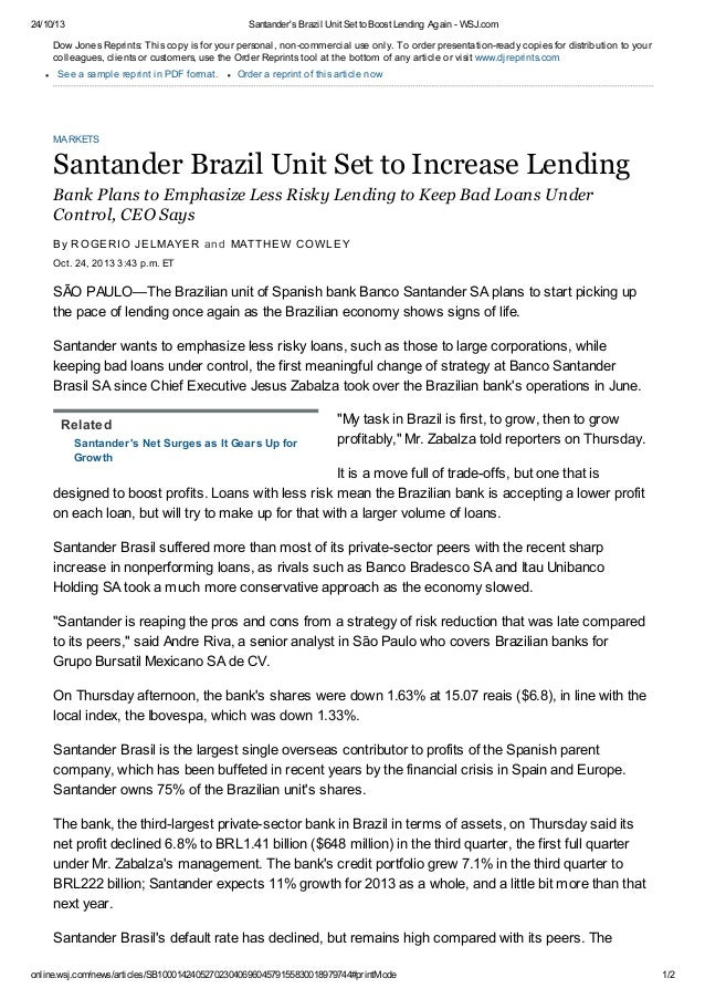 24/10/13  Santander's Brazil Unit Set to Boost Lending Again - WSJ.com  Dow Jones Reprints: This copy is for your personal...