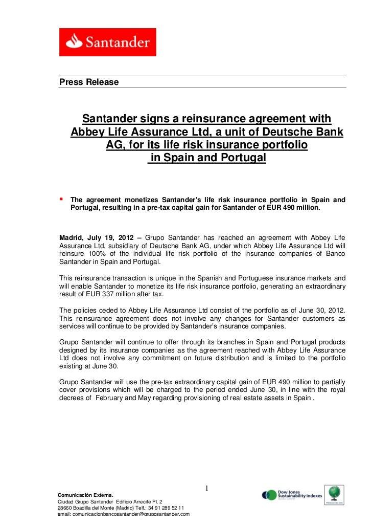 Press Release       Santander signs a reinsurance agreement with     Abbey Life Assurance Ltd, a unit of Deutsche Bank    ...