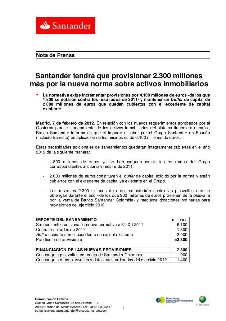 Nota de Prensa Santander tendrá que provisionar 2.300 millonesmás por la nueva norma sobre activos inmobiliarios      La n...