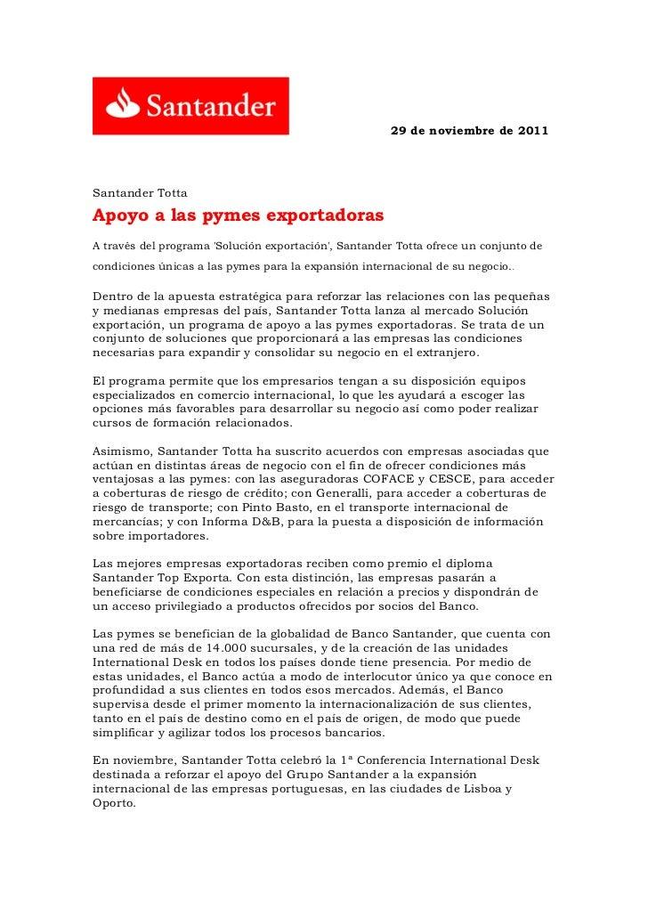29 de noviembre de 2011Santander TottaApoyo a las pymes exportadorasA través del programa Solución exportación, Santander ...
