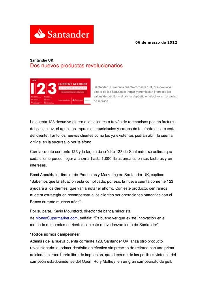06 de marzo de 2012Santander UKDos nuevos productos revolucionarios                                         Santander UK l...