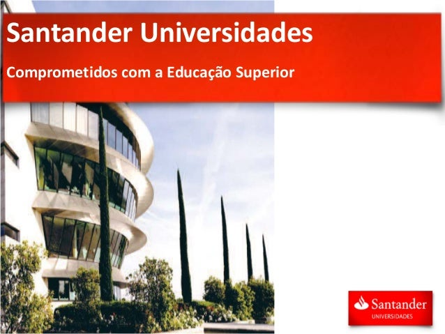 Santander Universidades Comprometidos com a Educação Superior
