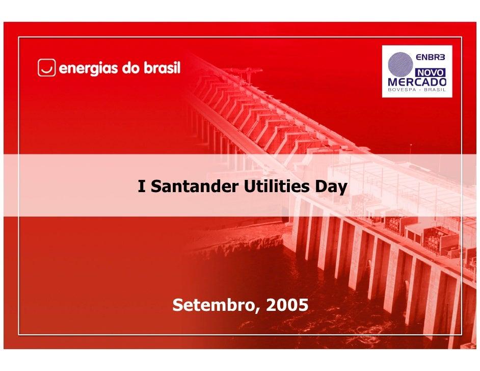 I Santander Utilities Day         Setembro, 2005