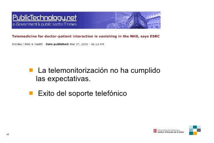 <ul><li>La telemonitorización no ha cumplido las expectativas. </li></ul><ul><li>Exito del soporte telefónico </li></ul>