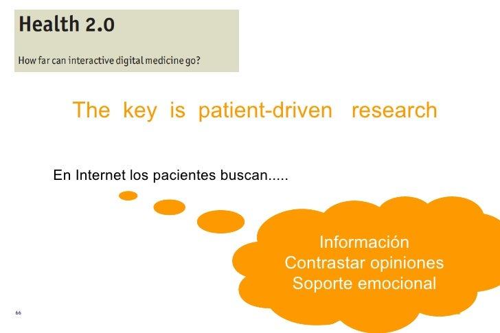 The  key  is  patient-driven  research Información Contrastar opiniones Soporte emocional En Internet los pacientes buscan...