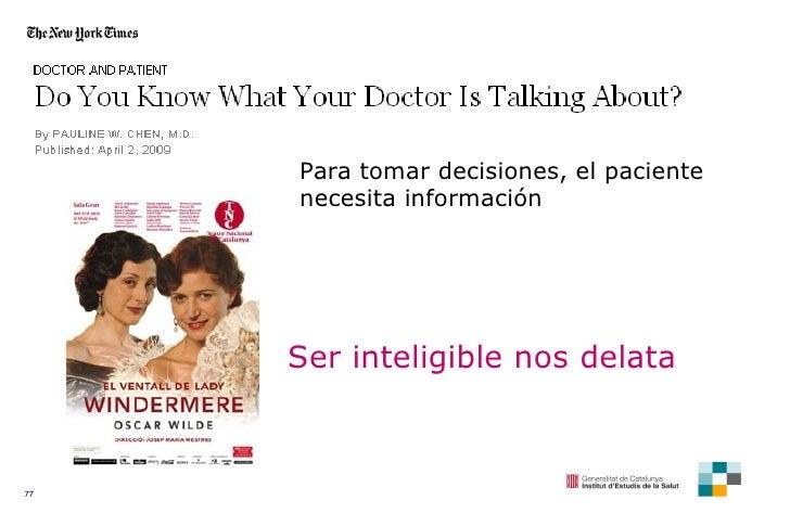 Para tomar decisiones, el paciente necesita información Ser inteligible nos delata
