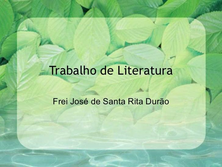 Trabalho de Literatura Frei José de Santa Rita Durão
