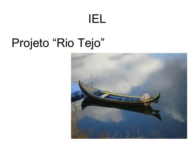 """IEL Projeto """"Rio Tejo"""""""