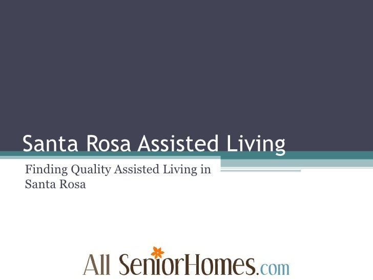 Santa Rosa Assisted Living Finding Quality Assisted Living in Santa Rosa