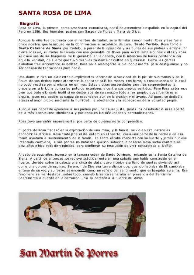 SANTA ROSA DE LIMA. Biografía Rosa de Lima, la primera santa americana canonizada, nació de ascendencia española en la cap...