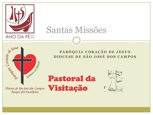 Santas Missões   PARÓQUIA CORAÇÃO DE JESUS DIOCESE DE SÃO JOSÉ DOS CAMPOS