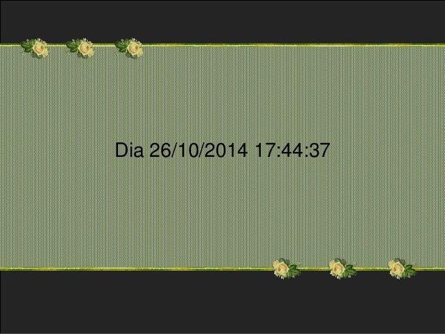 Dia 26/10/2014 17:44:37