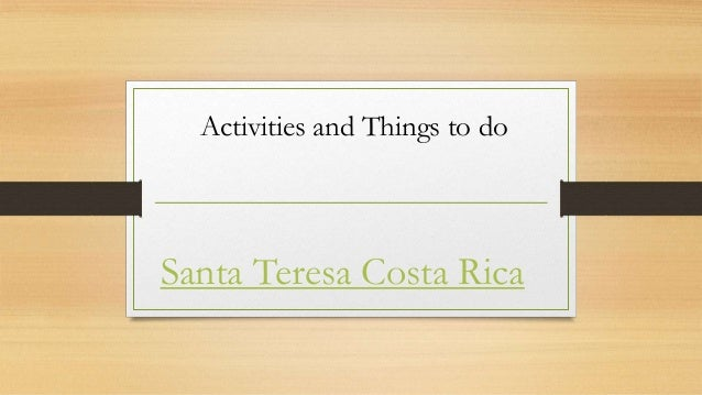 Activities and Things to do  Santa Teresa Costa Rica