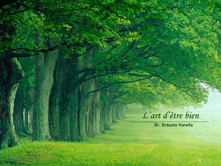 L'art d'être bien   Dr. Dráuzio Varella