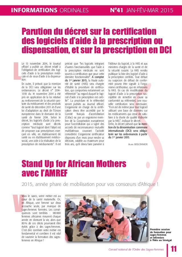 N°41 JAN-FÉV-MAR 2015 11Conseil national de l'Ordre des Sages-Femmes INFORMATIONS ORDINALES Parution du décret sur la cert...