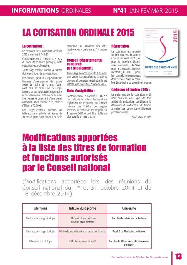 N°41 JAN-FÉV-MAR 2015 13Conseil national de l'Ordre des Sages-Femmes INFORMATIONS ORDINALES LA COTISATION ORDINALE 2015 La...