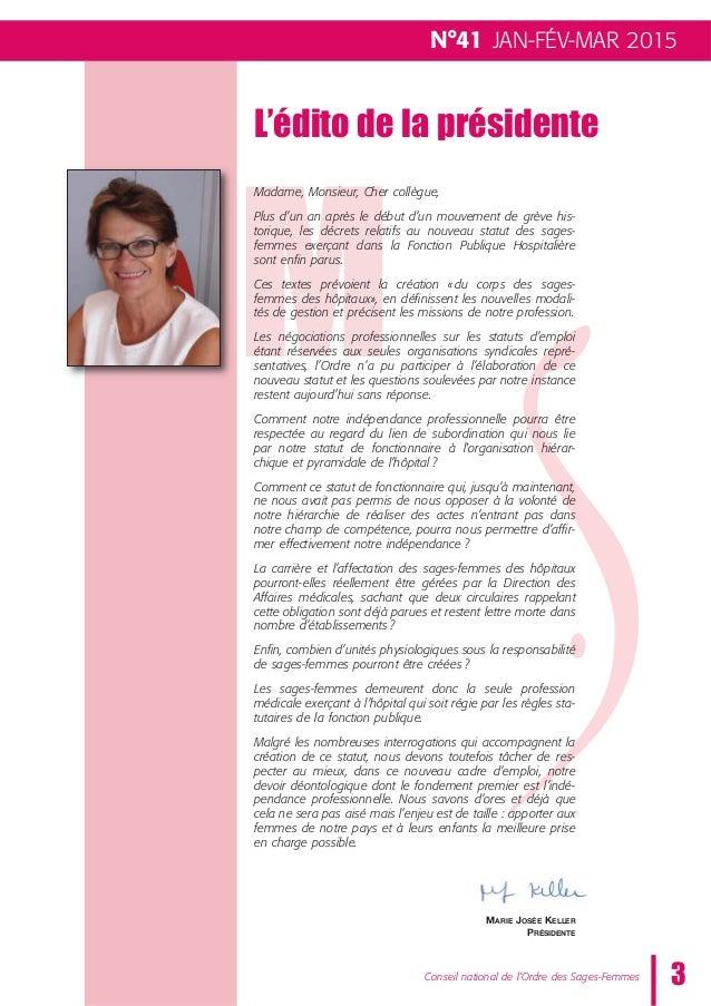 N°41 JAN-FÉV-MAR 2015 M L'édito de la présidente Madame, Monsieur, Cher collègue, Plus d'un an après le début d'un mouveme...