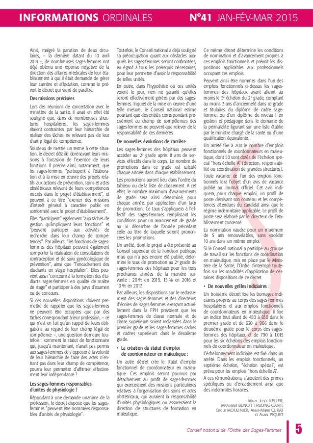 N°41 JAN-FÉV-MAR 2015 5Conseil national de l'Ordre des Sages-Femmes INFORMATIONS ORDINALES Ainsi, malgré la parution de de...