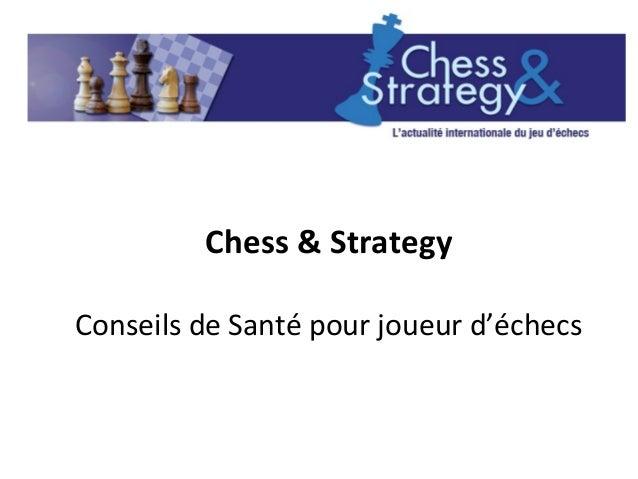 Chess & Strategy  Conseils de Santé pour joueur d'échecs