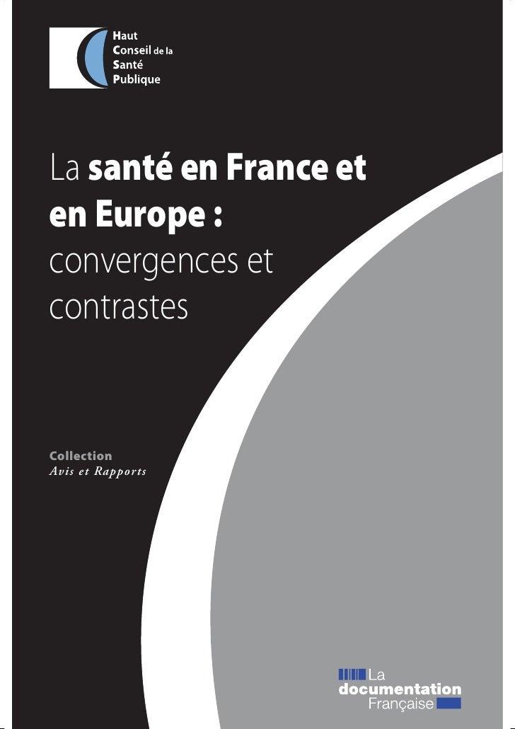 La santé en France eten Europe :convergences etcontrastesCollectionAvis et Rapports