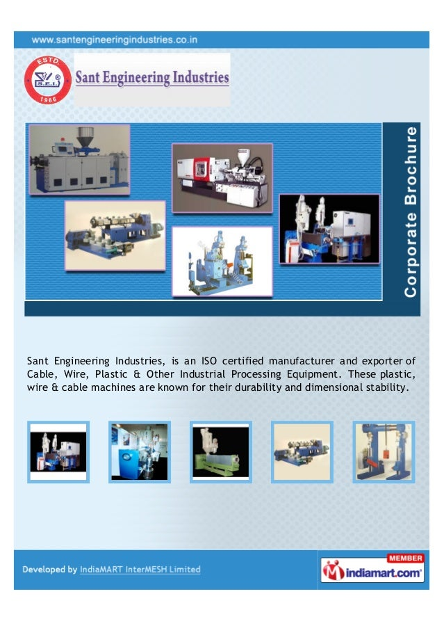 Sant Engineering Industries, is an ISO certified manufacturer and exporter ofCable, Wire, Plastic & Other Industrial Proce...