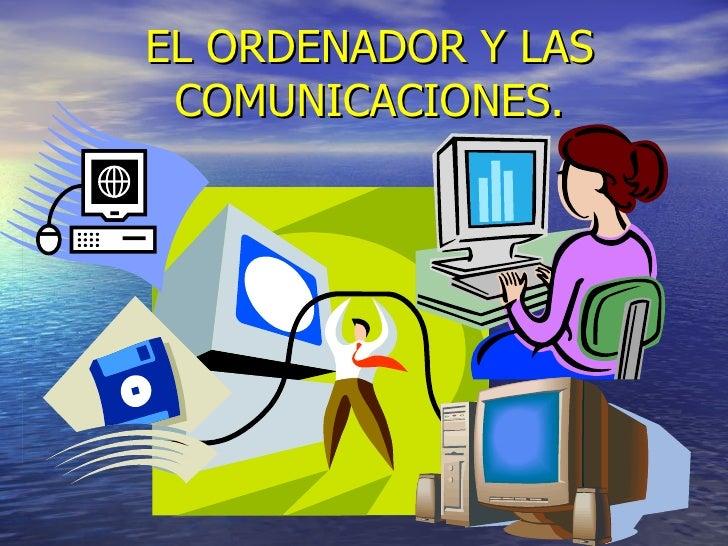 EL ORDENADOR Y LAS COMUNICACIONES.