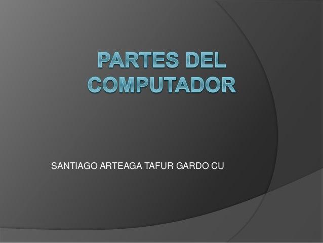 SANTIAGO ARTEAGA TAFUR GARDO CU