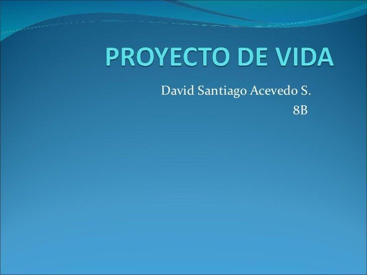 David Santiago Acevedo S. 8B