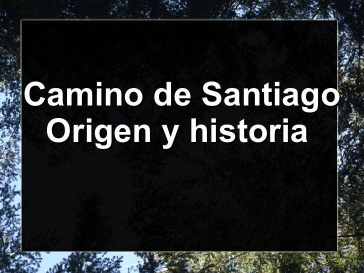 Camino de Santiago Origen y historia