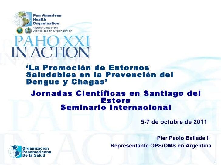 5-7 de octubre de 2011 Pier Paolo Balladelli  Representante OPS/OMS en Argentina Organización Panamericana De la Salud ' L...
