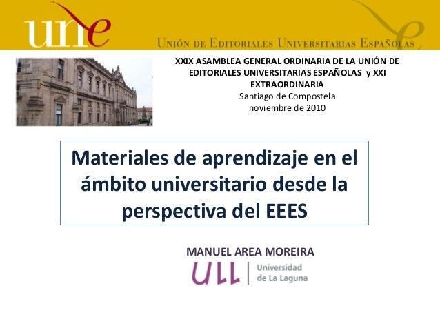 XXIX ASAMBLEA GENERAL ORDINARIA DE LA UNIÓN DE EDITORIALES UNIVERSITARIAS ESPAÑOLAS y XXI EXTRAORDINARIA Santiago de Compo...