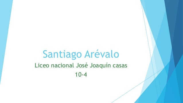 Santiago Arévalo Liceo nacional José Joaquín casas 10-4