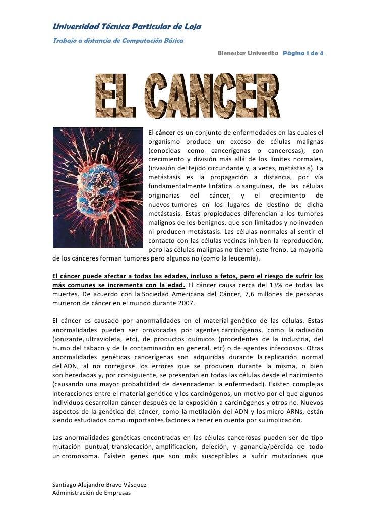 152401270Elcáncer es un conjunto deenfermedades en las cuales el organismo produce un exceso de células malignas (conoci...