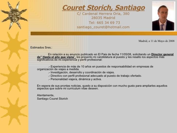 Couret Storich, Santiago C/ Cardenal Herrera Oria, 380 28035 Madrid   Tel:  665 34 69 73   [email_address] <ul><li>Madrid,...